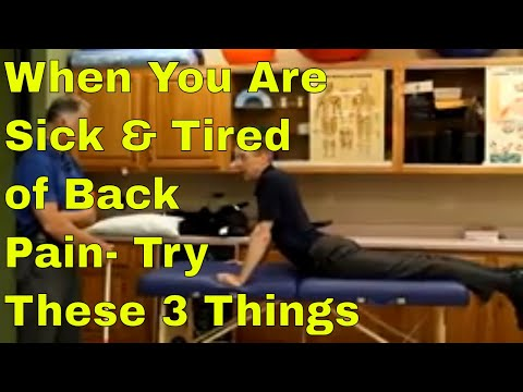 When You Are Sick & Tired of Back PainTry These 3 Things