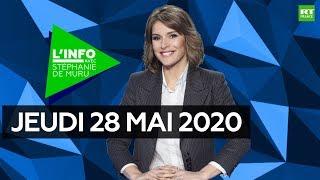 L'Info avec Stéphanie De Muru – Jeudi 28 mai 2020 : déconfinement, relance économique, Trump