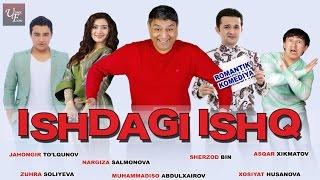 Ishdagi ishq (o'zbek film) | Ишдаги ишк (узбекфильм)