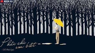 [Lyrics] Phải Chi Em Biết (Acoustic cover) - Đỗ Phú Quí