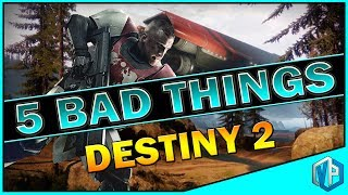 DESTINY 2: 5 Bad Things About The Game Destiny 2!