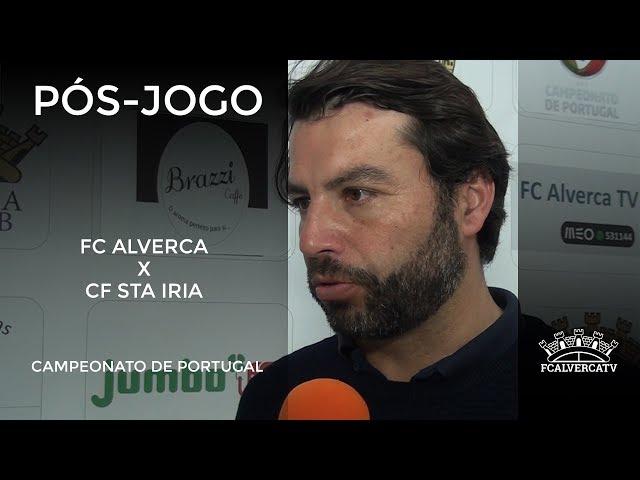 FC Alverca vs Santa Iria - Reações ao jogo