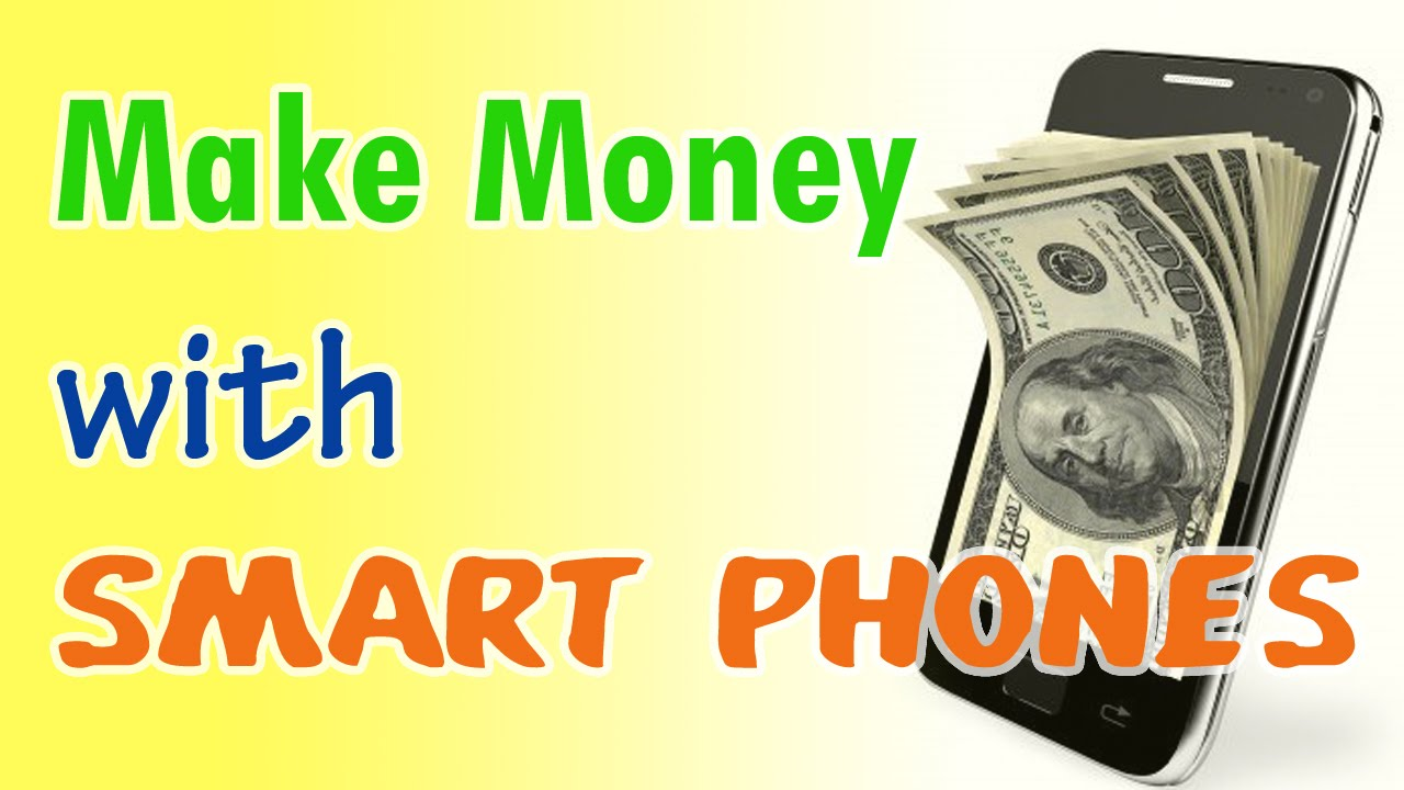 earn money from smartphone make money with smartphone apps that make you money 2646
