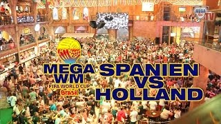 MEGAPARK TV // MEGA WM // SPANIEN VS HOLLAND