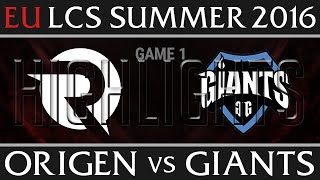 Origen vs Giants Game 1 Highlights, Week 8 EU LCS Day 1 Summer 2016 - OG vs GIA G1