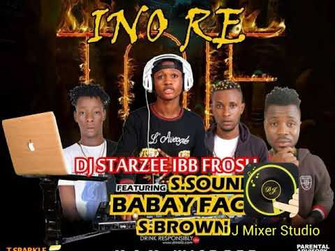 DJ STARZEE (IBB FROSH) FT. S SOUND X S BROWN X BABY FACE – INA RE