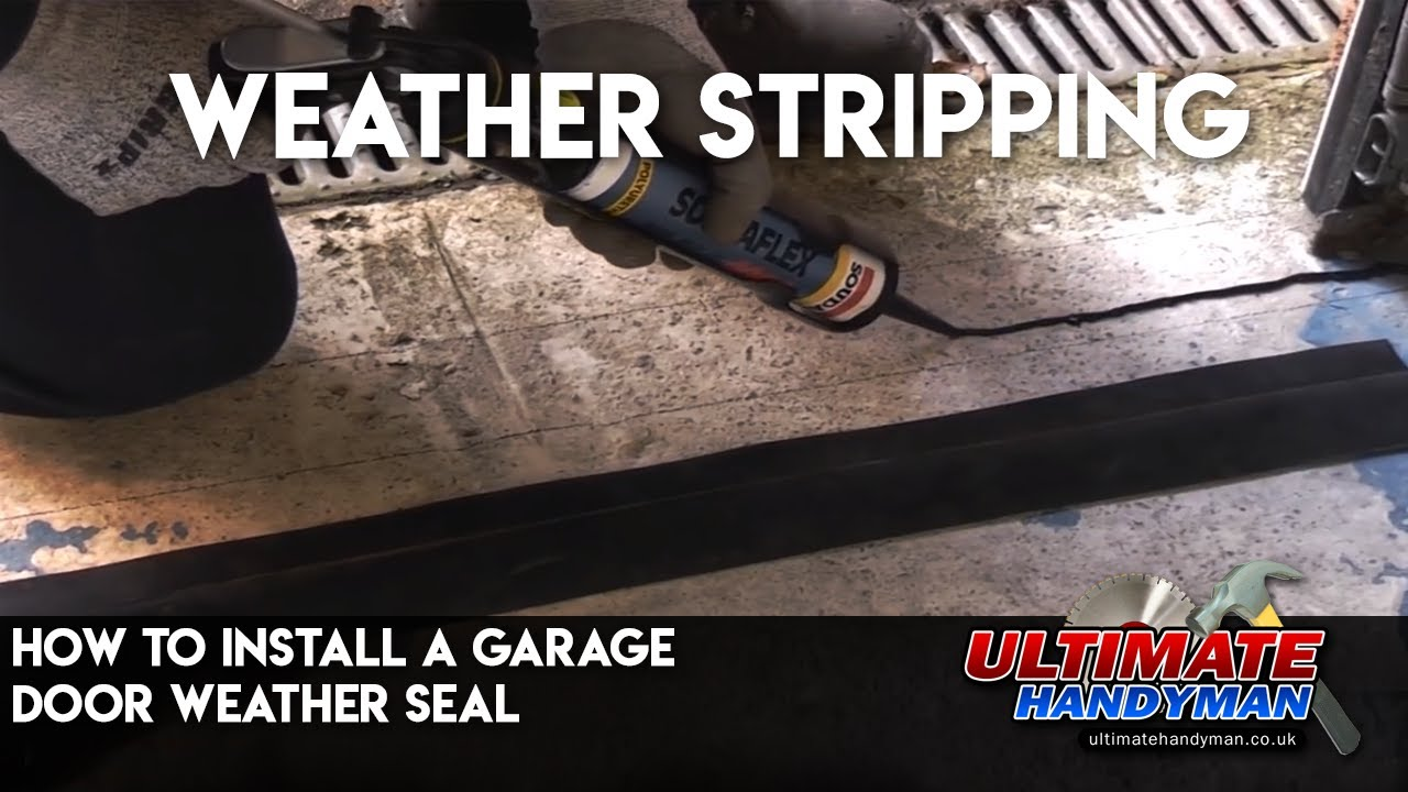 How to install a garage door weather seal
