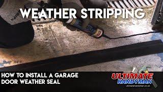 How To Install A Garage Door Weather Seal
