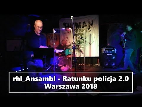 "Rhl Ansambl - ""Ratunku Policja 2.0"" (Warszawa 2018)"
