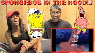 "Couple Reacts : ""Spongebob In The Hood Part 1"" Reaction!!"