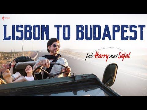 Lisbon To Budapest | Behind The Scenes | Jab Harry Met Sejal | Anushka Sharma, Shah Rukh Khan