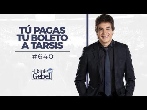 Dante Gebel #640 | Tú pagas tu boleto a Tarsis