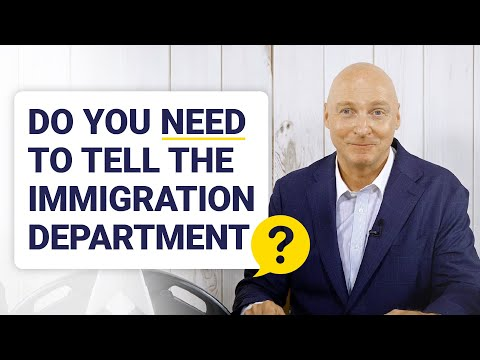 What do you need to tell the Immigration Department?