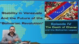 The Future of Venezuela - Ep IV: The Death of Hugo Chavez