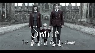 ASOUE | Smile, The Worst Is Yet To Come