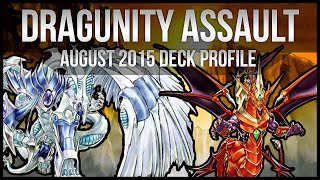 Dragunity Assault Mode | Yu-Gi-Oh Deck Profile | August 2015