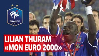 Lilian Thuram Mon Euro 2000 Equipe de France I FFF 2020