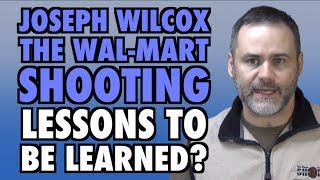 Joseph Wilcox & The Wal-Mart Shooting