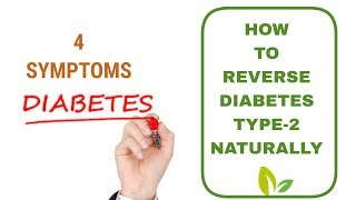 Diabetes - 4 Symptoms And  How To Reverse Diabetes Naturally .