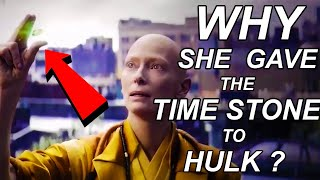 Why the Ancient One Changed Her Mind & Give Up the Time Stone  ?