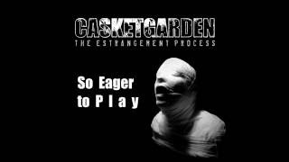 Watch Casketgarden So Eager To Play video