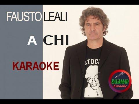 A chi - Fausto Leali - KARAOKE
