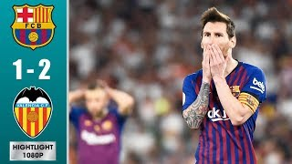 Barcelona vs Valencia 1-2 Highlights & All Goals - Cорa Dеl Rеy Fіnаl 2019