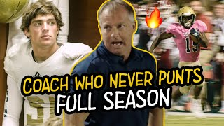 This Coach NEVER PUNTS! The NICK SABAN Of High School Has His Own Reality Show! Full First Season!