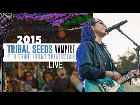"""Tribal Seeds """"Vampire"""" - Ft. The Expanders, Fortunate Youth & Stick Figure - California Roots 6"""