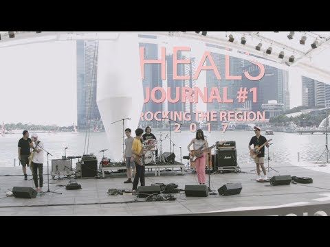Heals: Journal #1 | Rocking The Region, Singapore (March, 25-26th 2017)