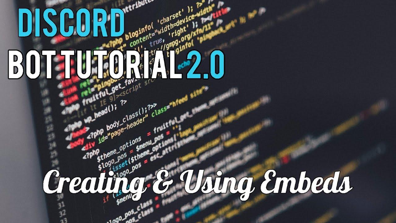 Discord Bot Tutorial 2 0 | Creating & Using Embeds [14]
