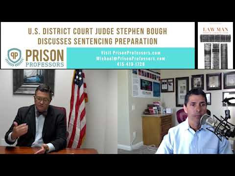 Judge Stephen Bough Discusses Federal Sentencing