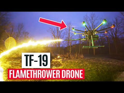 Throwflame - Introducing the TF-19 Flamethrower Drone