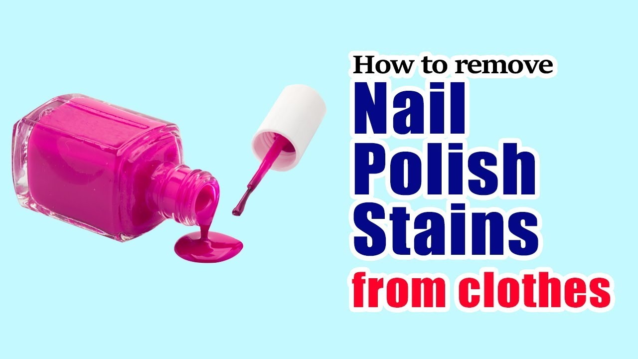 How To Remove Nail Polish Stains From Clothes Youtube