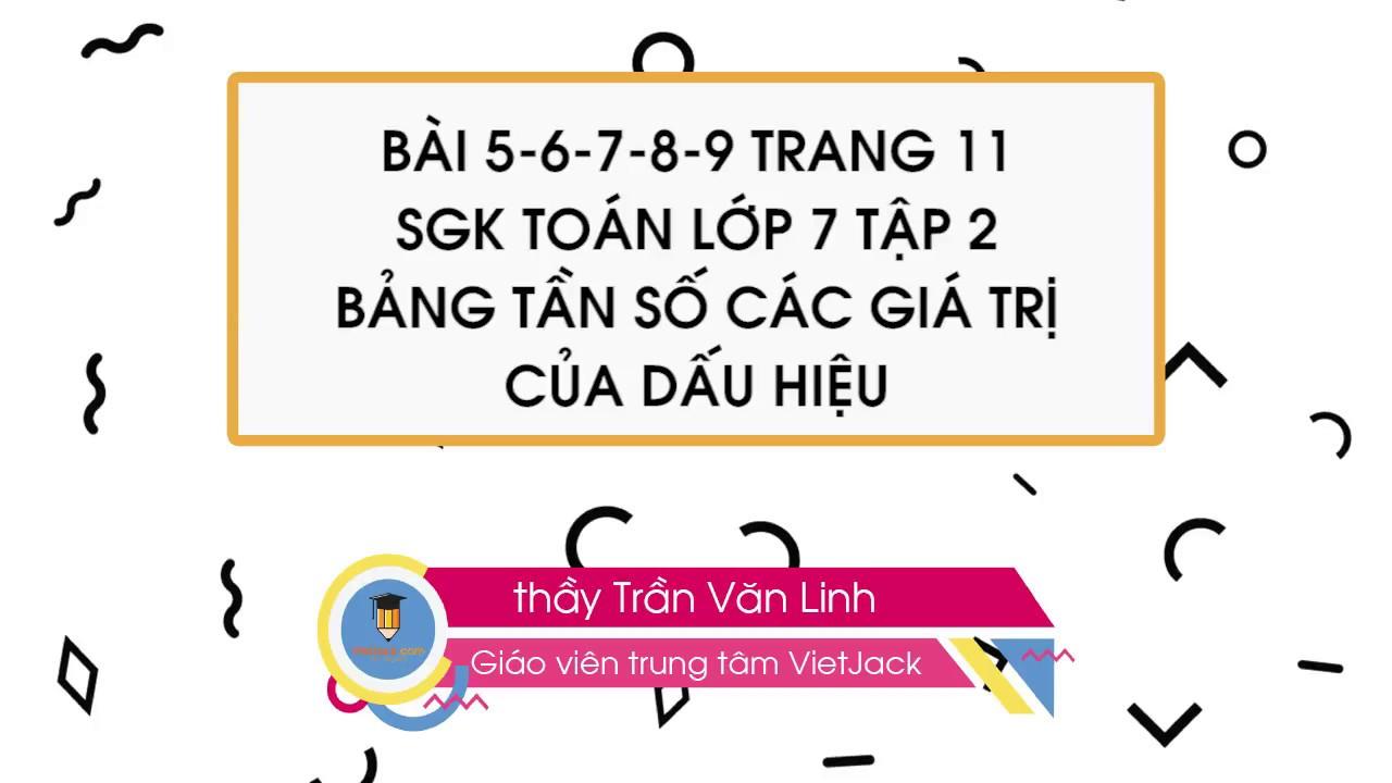 Bảng tần số các giá trị của dấu hiệu (bài 5-9) | Toán 7 | thầy Trần Linh |  VietJack.com