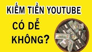 Vén màn Sự thật về Kiếm tiền YouTube KHÔNG ai chia sẻ P1
