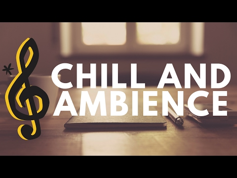 ♪ Chillout & Ambient Mix ♫ Work ♪ Relax ♪