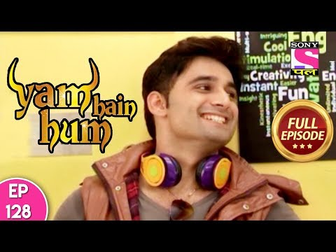 Yam Hain Hum - Full Episode 128 - 14th December, 2017