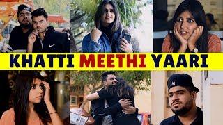 VALENTINE SPECIAL 2018 || KHATTI MEETHI YAARI || RAAHII FILMS