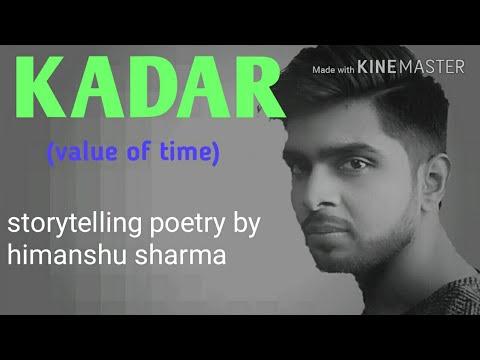 Storytelling poetry. KADAR (value of time) Hindi by himanshu sharma