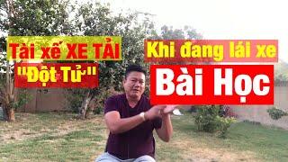 """214-Ki,nh Hoà.ng Tài Xế """"ĐỘT TỬ"""" Khi Đang Lái Tải Hạng Nặng vs Bài Học"""