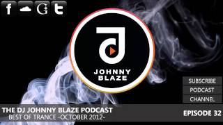 The DJ Johnny Blaze Podcast - Best Of Trance October 2012 (EP.32)
