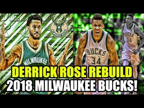 REBUILDING THE 2018 MILWAUKEE BUCKS! SIGNING DERRICK ROSE! NBA 2K17 MY LEAGUE