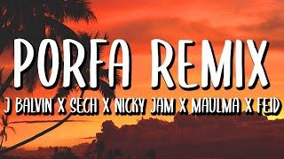 Feid Ft. J Quiles, J Balvin, Nicky Jam, Maluma y Sech - Porfa REMIX (Letra/Lyrics)