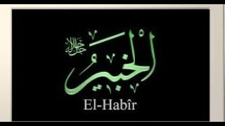 EL-HABİR Esması Ve Faydaları | Kayıp Dualar
