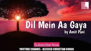 Dil main aa gaya jesus song