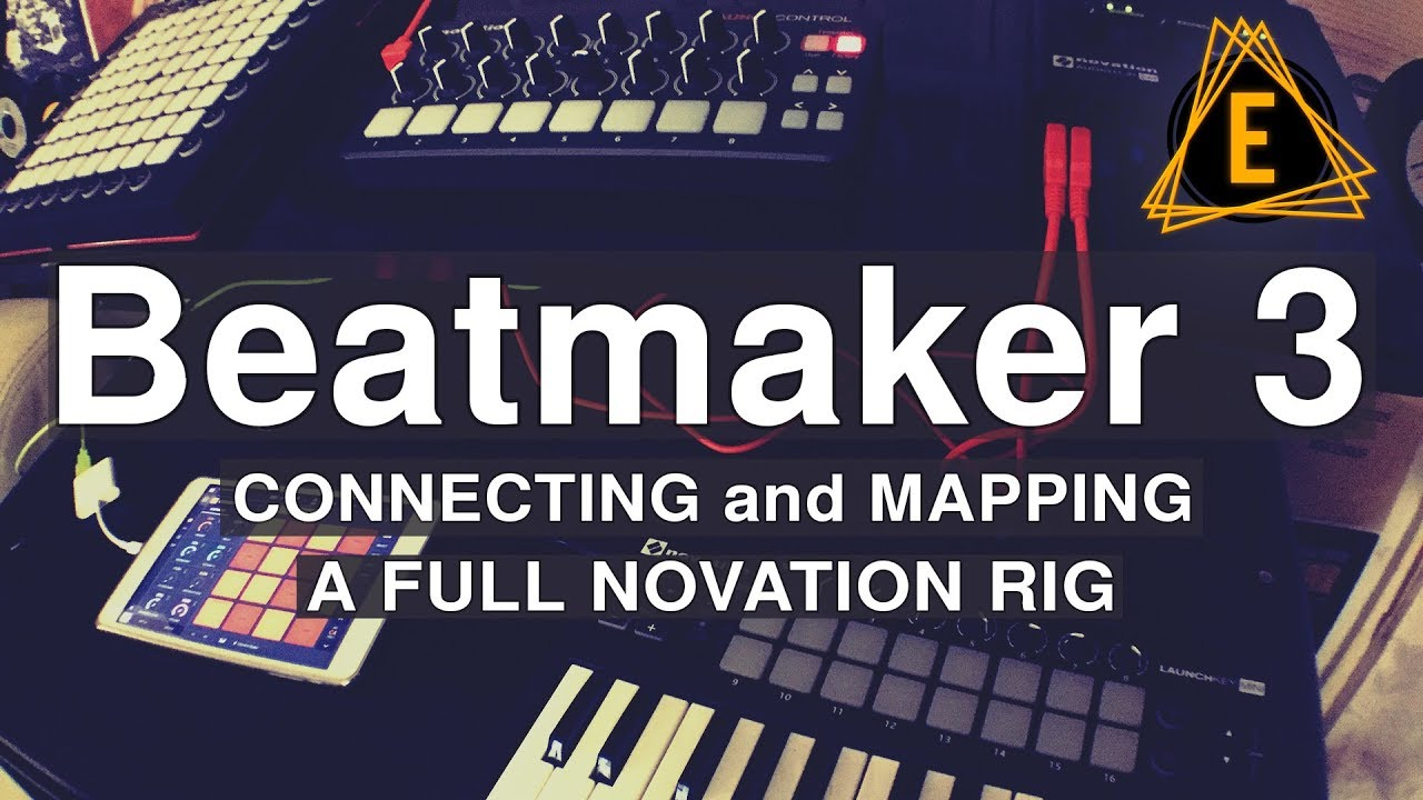 Beatmaker 3: Connecting & Mapping a Full Novation Rig