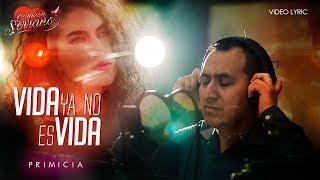 Corazón Serrano - Vida ya no es vida | Video Lyric Oficial