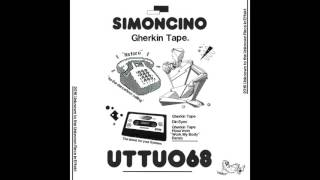 Simoncino - Gherkin Tape - Unknown To The Unknown
