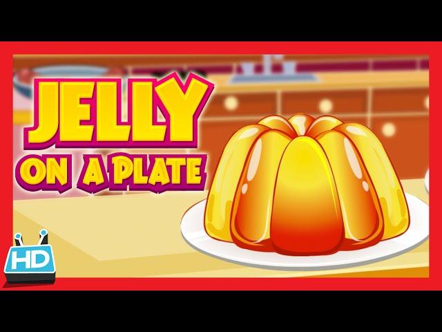 Jelly On A Plate Wibble Wobble Nursery Rhyme
